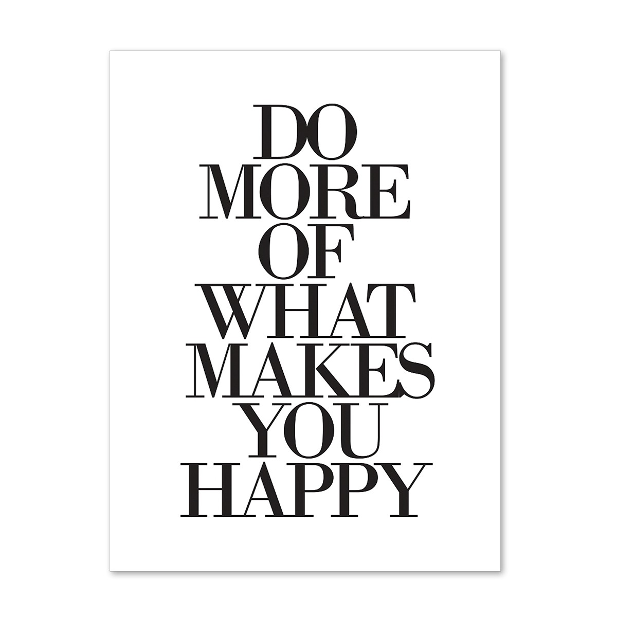 design poster 39 do more of what makes you happy 39 30x40 cm schwarz weiss typographie spruch poster. Black Bedroom Furniture Sets. Home Design Ideas