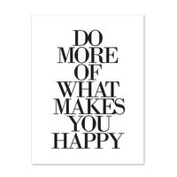 Design-Poster 'Do More of What Makes You Happy' 30x40 cm schwarz-weiss Typographie Spruch
