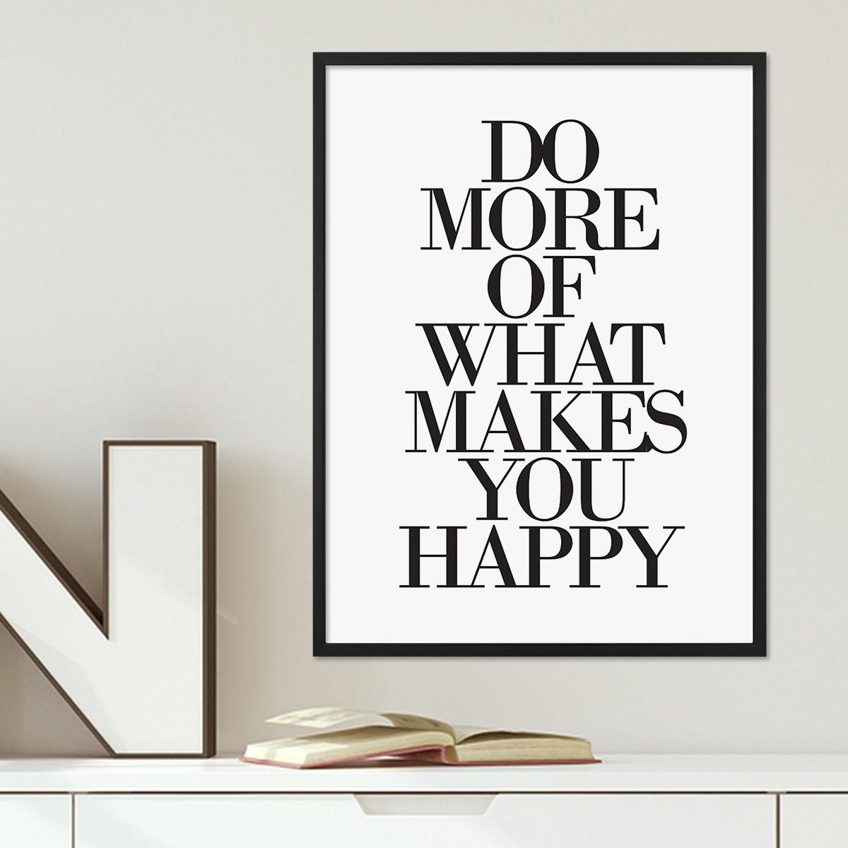 design poster mit bilderrahmen schwarz 39 what makes you happy 39 30x40 cm schwarz weiss typographie. Black Bedroom Furniture Sets. Home Design Ideas