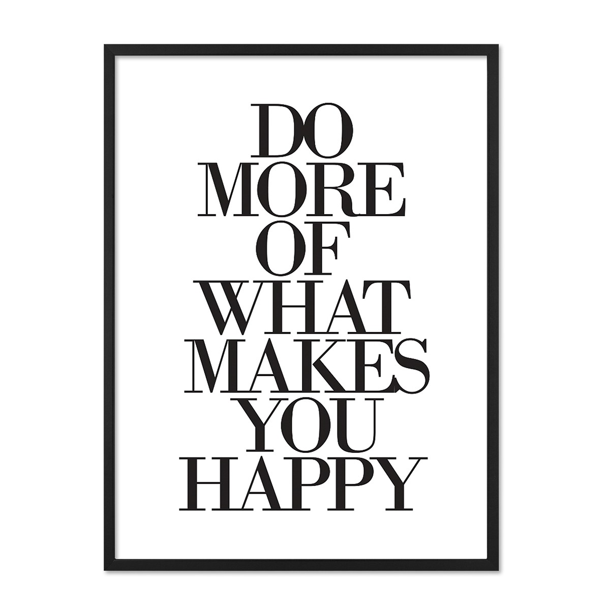 design poster mit bilderrahmen schwarz 39 what makes you happy 39 30x40 cm schwarz weiss typographie. Black Bedroom Furniture Sets. Home Design Ideas