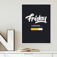 Poster mit Bilderrahmen Weiss 'Friday Loading' 30x40 cm Fun Motiv Spruch Typographie Wochenende – Bild 2