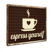 Blechschild Espress Yourself 20x30 cm
